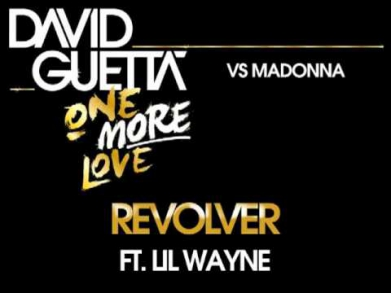 Madonna Vs. David Guetta - Revolver (ft Lil Wayne)